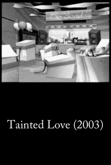 Tainted Love – Short Movie (2003)