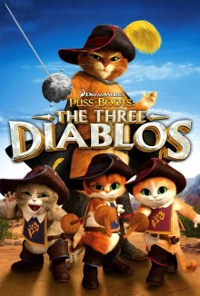 Puss in Boots : The Three Diablos (2012)